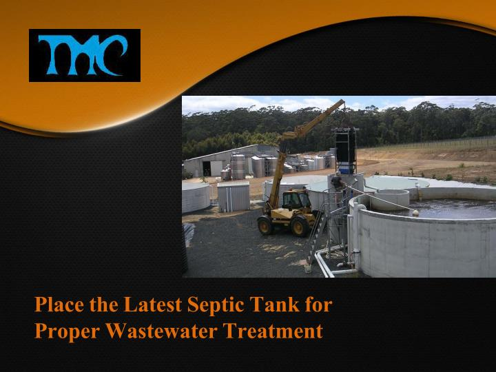 place the latest septic tank for proper n.