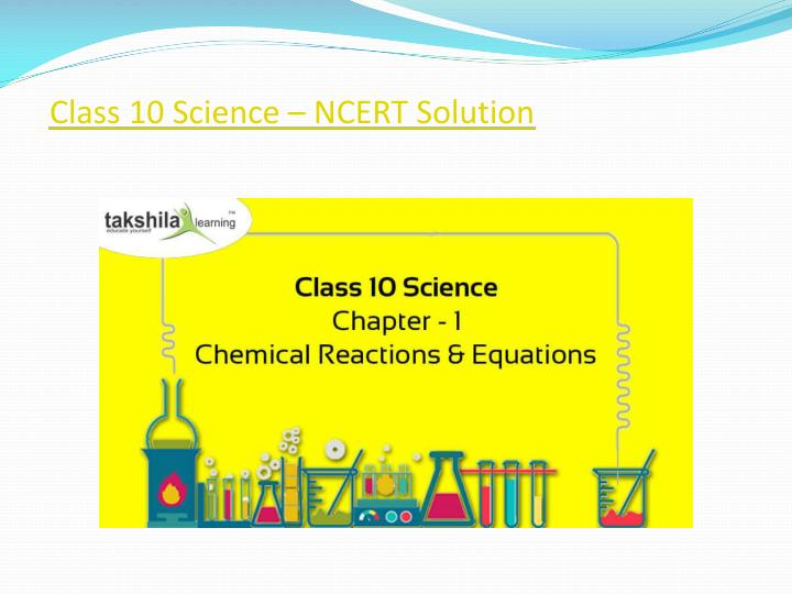 ppt class 10 science ncert solution by takshilalearning