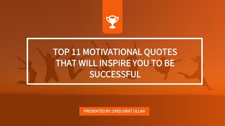 top 11 motivational quotes that will inspire n.