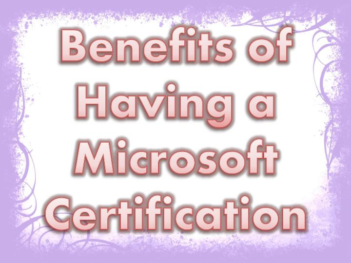 benefits of having a microsoft certification n.