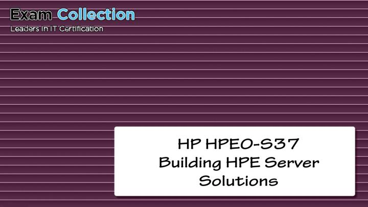 hp hpe0 s37 building hpe server solutions n.