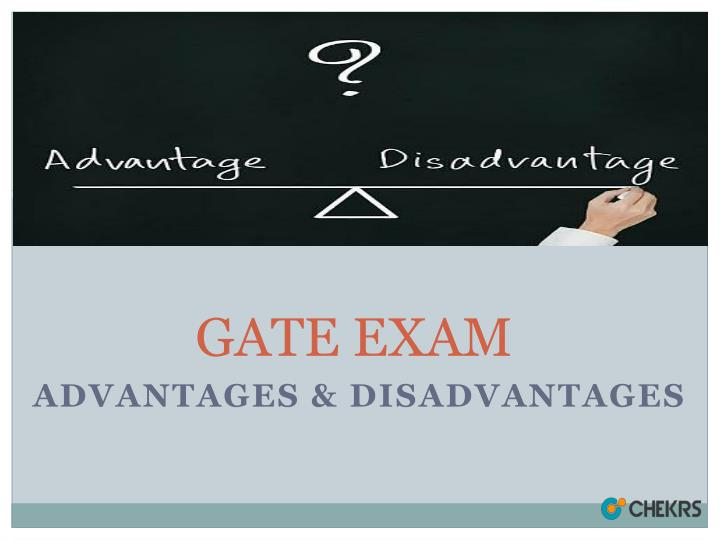 PPT - GATE EXAM ADVANTAGES AND DISADVANTAGES PowerPoint