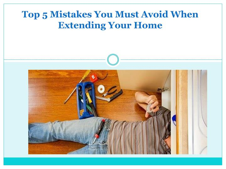 top 5 mistakes you must avoid when extending your home n.