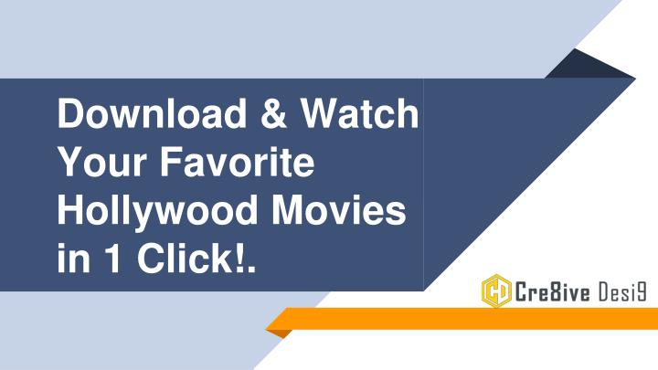 download watch your favorite hollywood movies in 1 click n.
