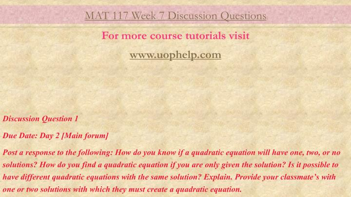 mat 222 week 3 discussion questions Mat 222 week 2 discussion questions 1 this work mat 222 week 2 discussion questions 1 contains solutions on the following questions on one-variable compound inequalities: according to the first initial of your last name, find the pair of compound inequalities assigned to you in the table below.