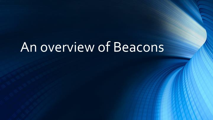 an overview of beacons n.