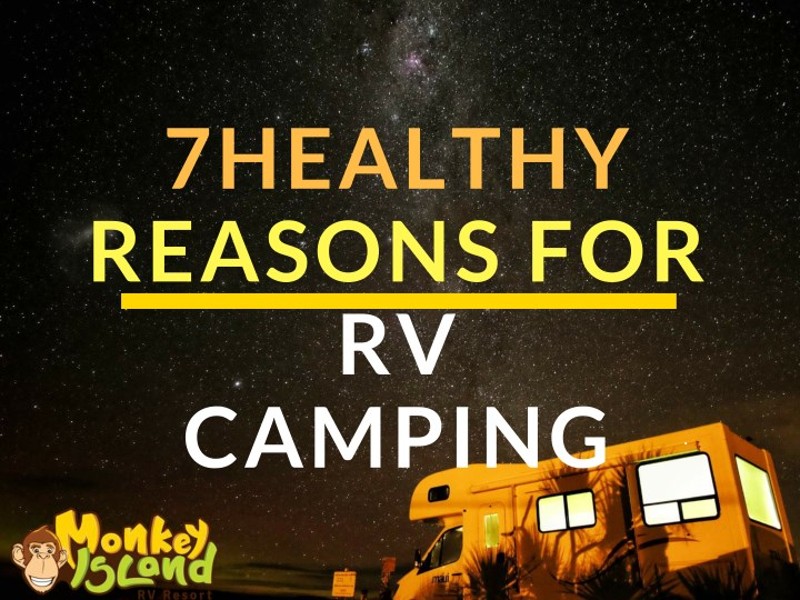 7healthy reasons for rv camping n.