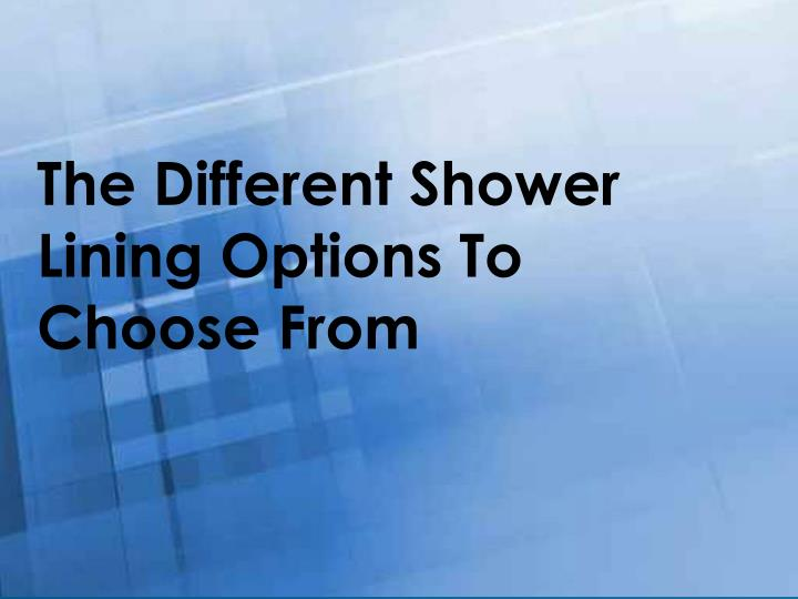the different shower lining options to choose from n.