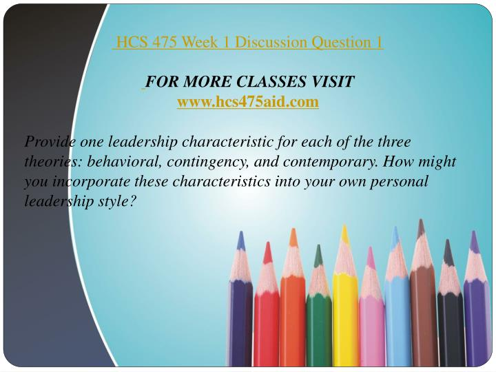 hcs 475 week 1 leadership style Hcs 475 uop homework,hcs 475 uop tutorial,hcs 475 uop assignment,hcs 475 uop course guide,hcs 475 week 5 hcs 475 week 1 individual assignment leadership style.