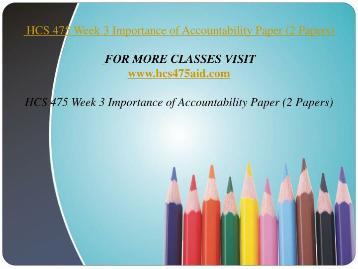 the importance of accountability hcs 475 Write a 1,050- to 1,400-word paper addressing the following questions:why is accountability important in the health care industryhow is an employee's accountability measured in the health care industryhow does accountability apply to ethical considerations in leadership and managementwhat does a checks-and.