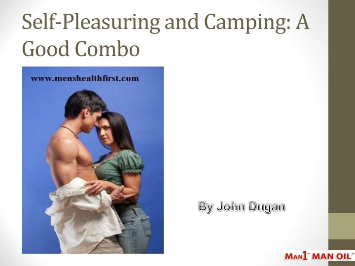 self pleasuring and camping a good combo n.