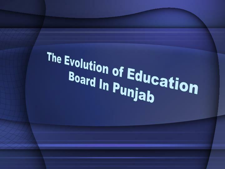 the evolution of education board in punjab n.