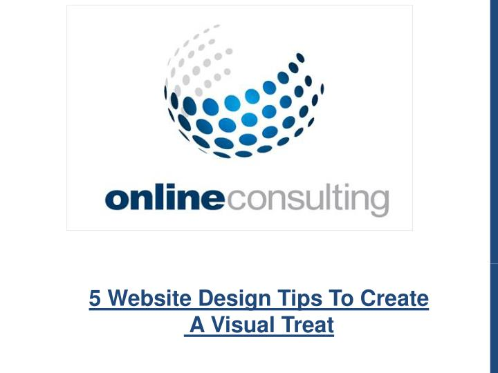 5 website design tips to create a visual treat n.