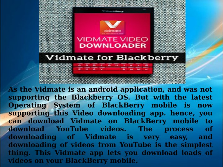 How to download vidmate application on blackberry mobile to.