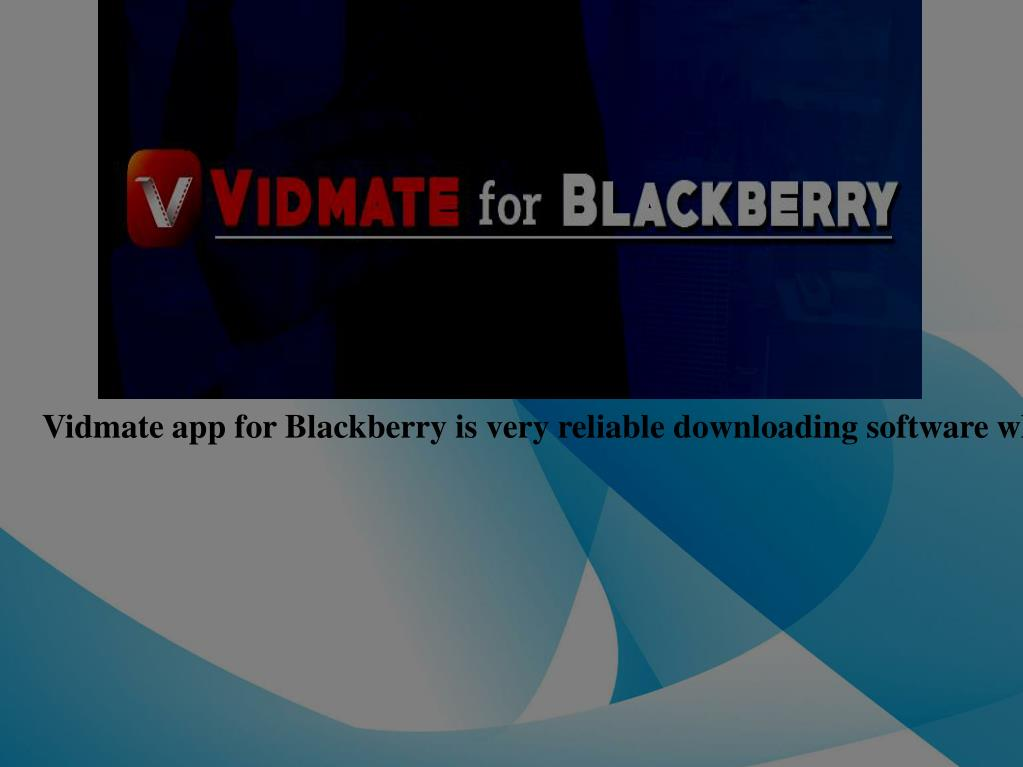 PPT - How To Download Vidmate App For Blackberry PowerPoint