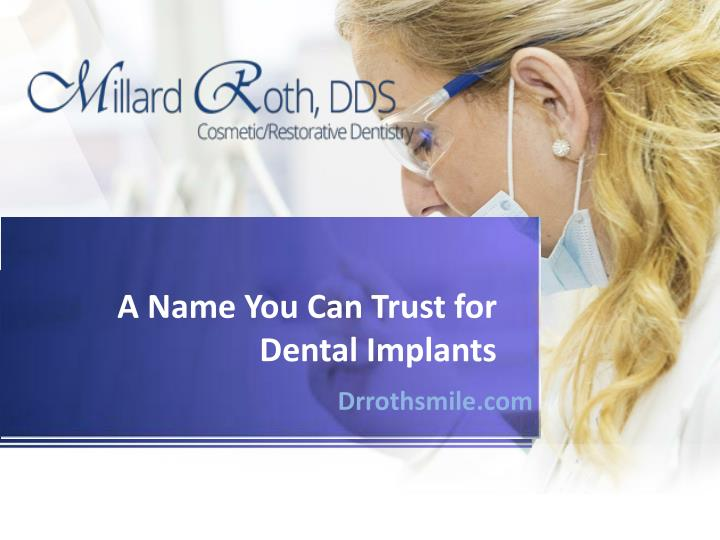 a name you can trust for dental implants n.
