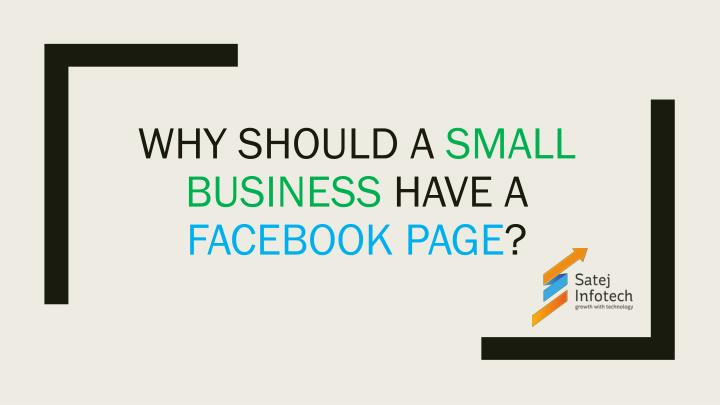why should a small business have a facebook page n.