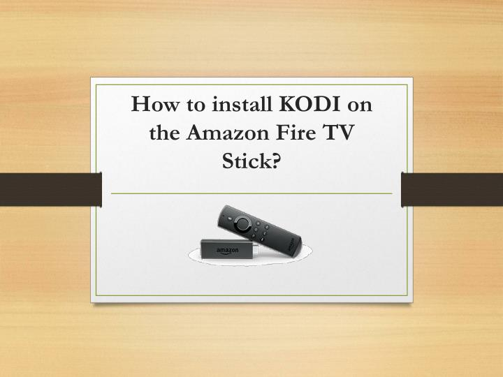 how to install kodi on the amazon fire tv stick n.