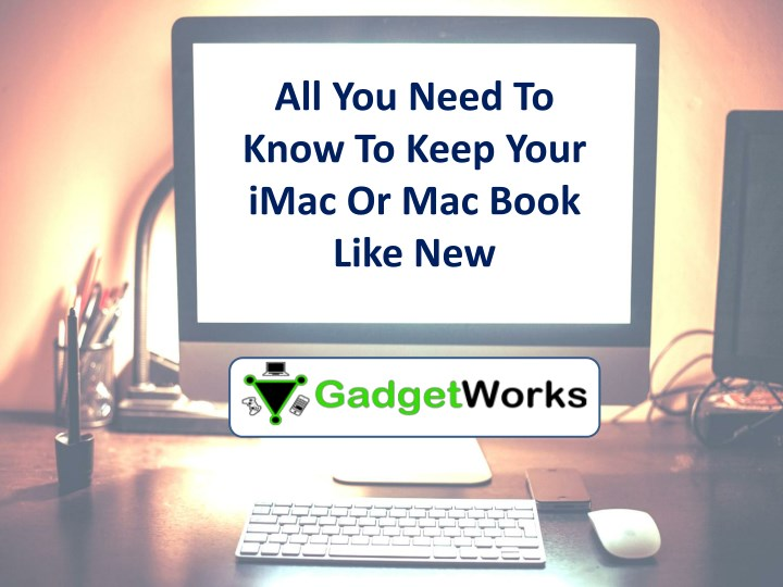all you need to know to keep your imac n.