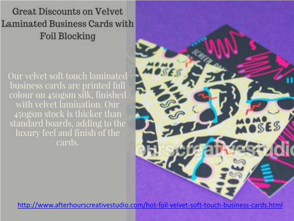 PPT - Great Discounts on Velvet Laminated Business Cards with Foil