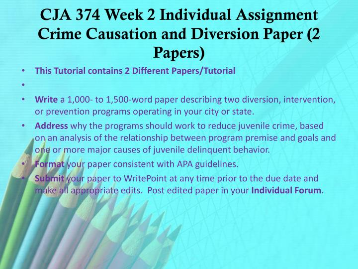 cja 204 week 2 individual assignment Cja 204 week 5 individual juvenile delinquency and juvenile crime article.