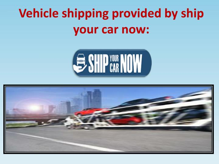 PPT - Safe and secure Vehicle shipping: PowerPoint