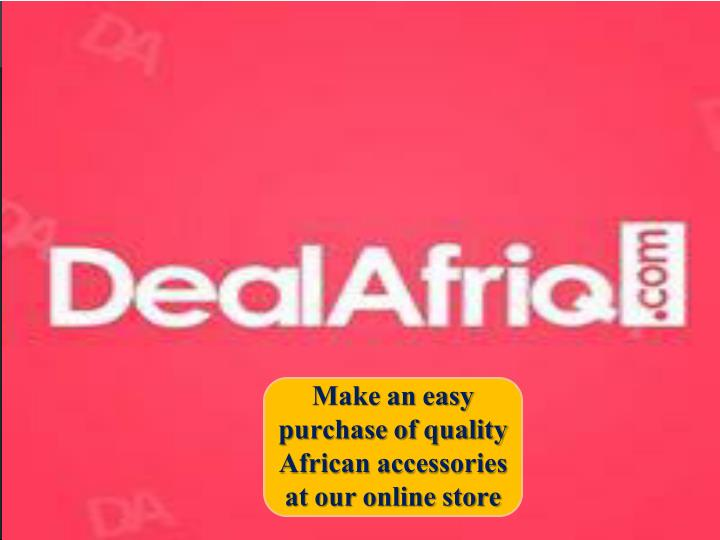 make an easy purchase of quality african n.