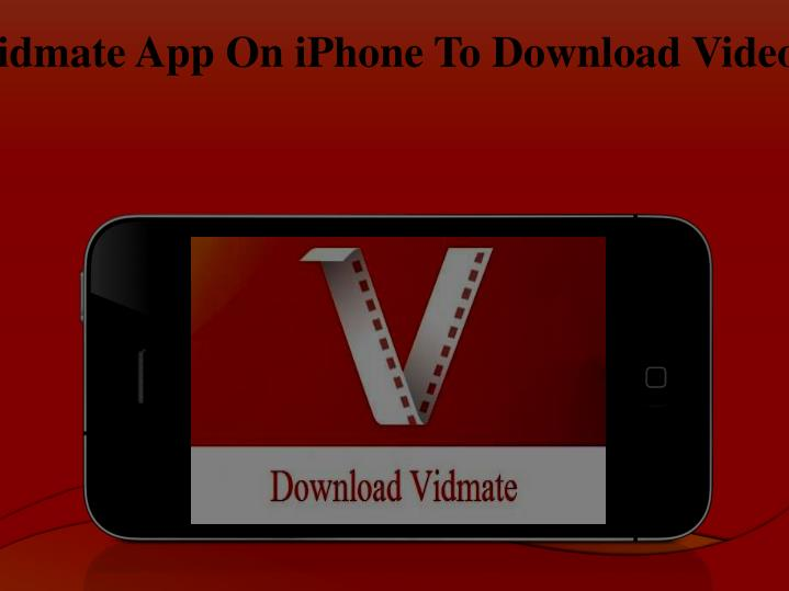 PPT - How To Install Vidmate App On iPhone To Download Videos From