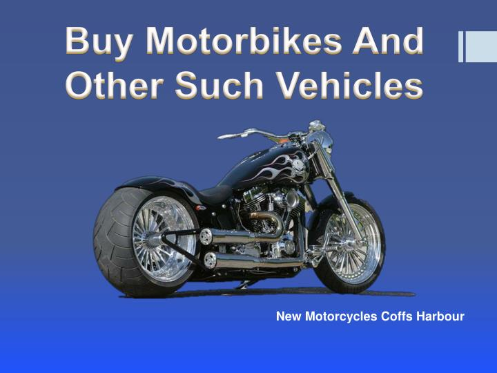 buy motorbikes and other such vehicles n.