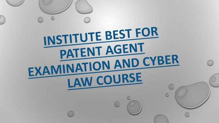 institute best for patent agent examination and cyber law course n.