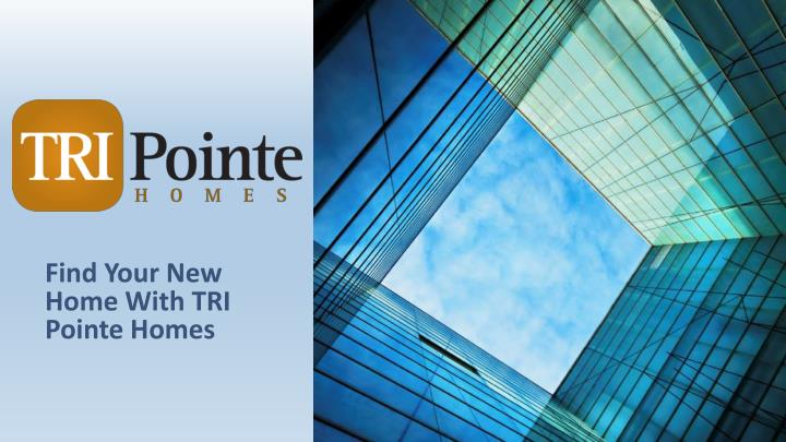 find your new home with tri pointe homes n.