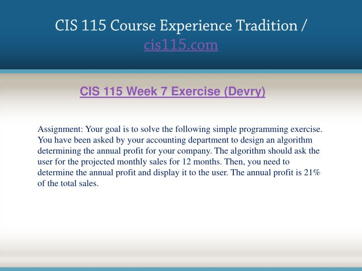 cis 115 Cis 115 all exercises devry university (devry) for more course tutorials visit wwwcis115com cis 115 all exercises devry university.