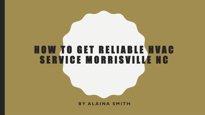 how to get reliable hvac service morrisville nc n.