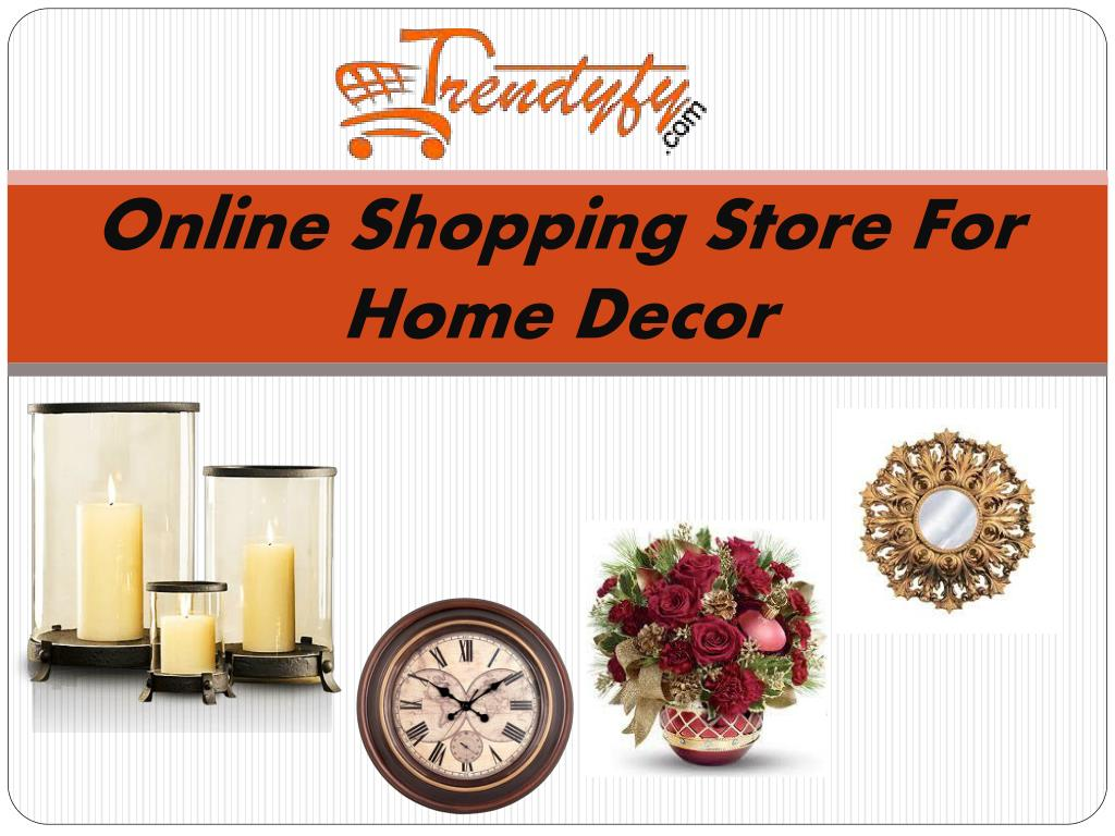 Ppt Home Decor Stores Online Shopping In India At Trendyfy Com Powerpoint Presentation Id 7646168