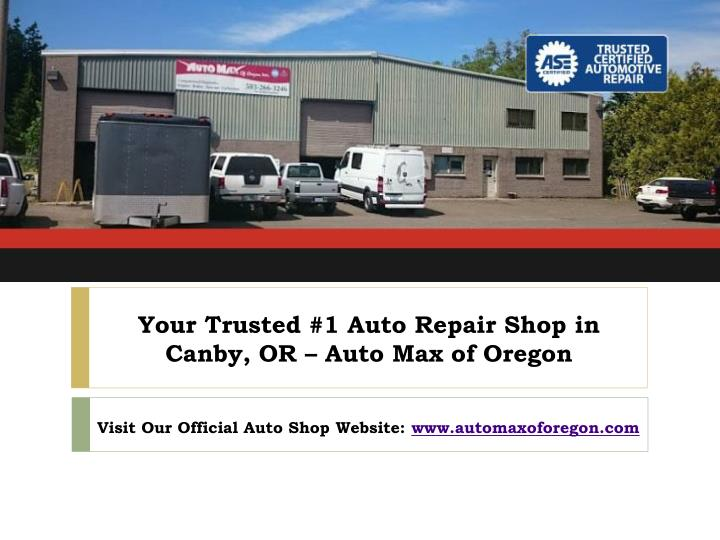 your trusted 1 auto repair shop in canby or auto max of oregon n.