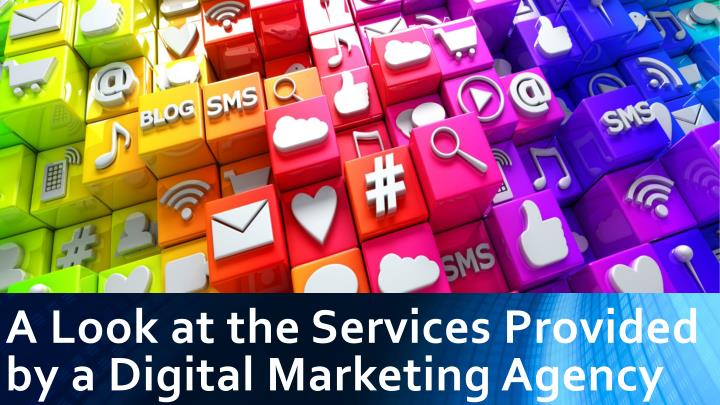 a look at the services provided by a digital marketing agency n.