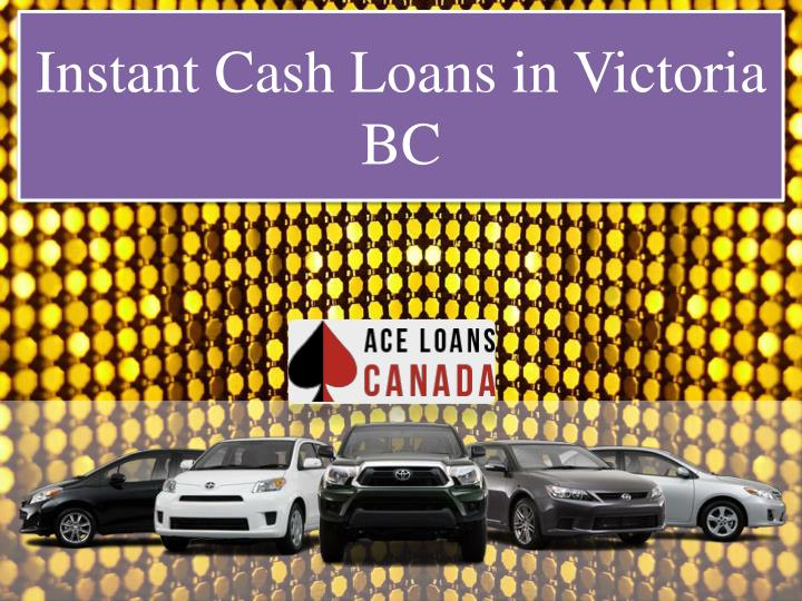instant cash loans in victoria bc n.