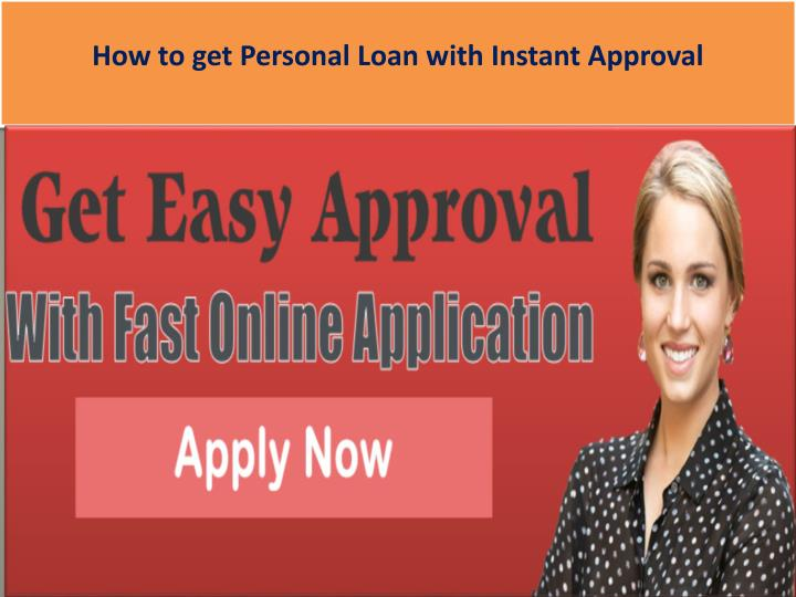 how to get personal loan with instant approval n.