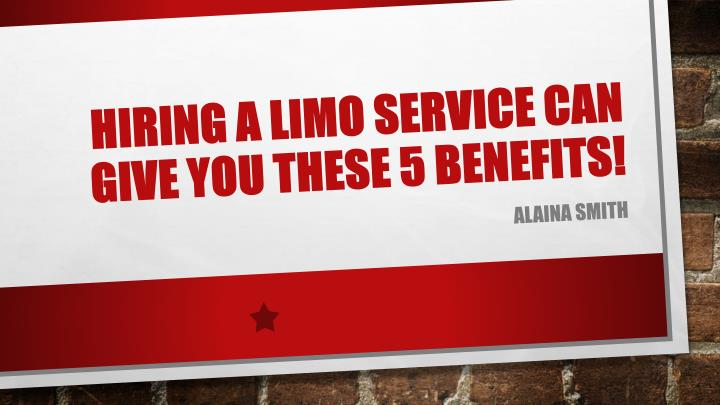 hiring a limo service can give you these 5 benefits n.