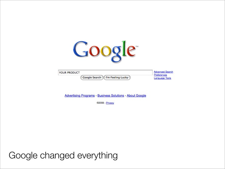 Google changed everything