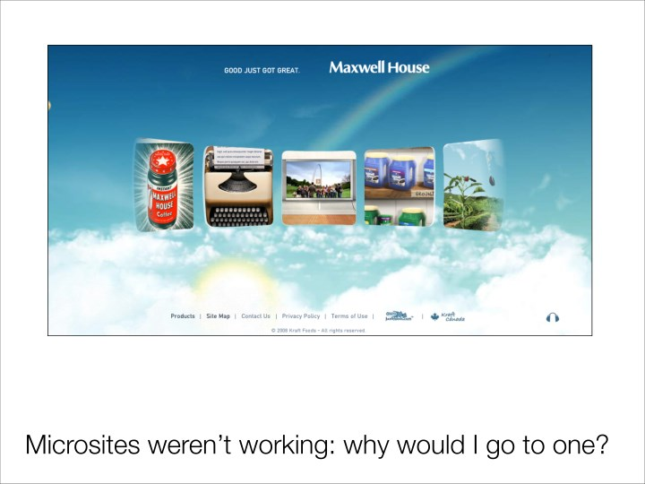 Microsites weren't working: why would I go to one?