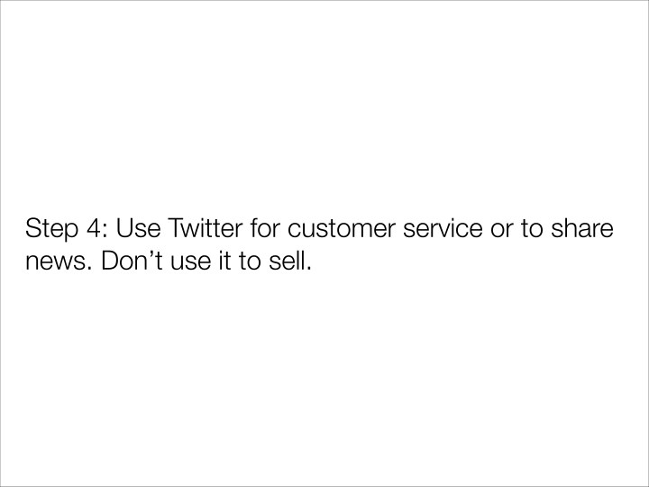 Step 4: Use Twitter for customer service or to share