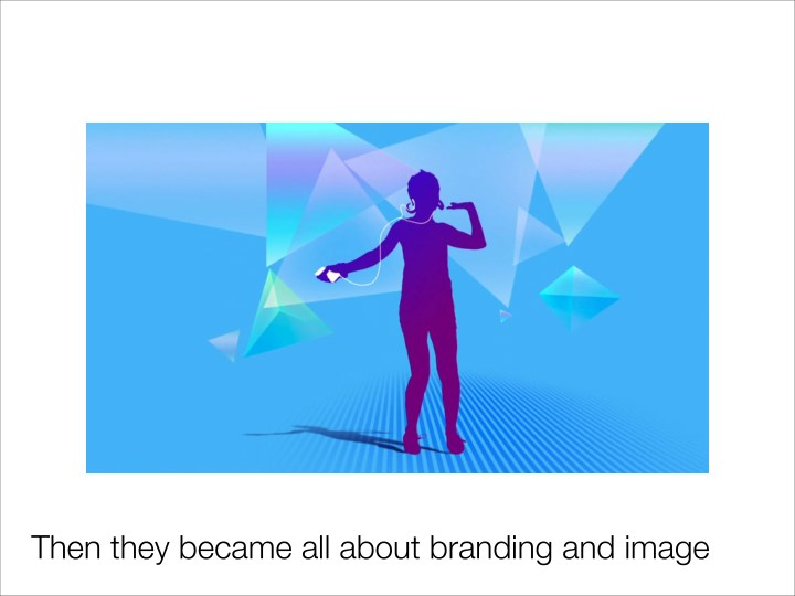 Then they became all about branding and image