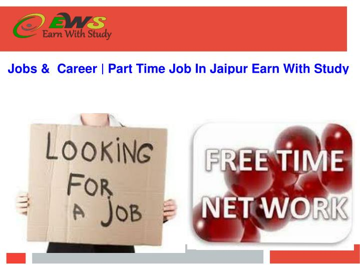 PPT - Jobs & Career | Part Time Job In Jaipur Earn With