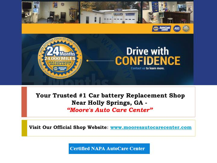 your trusted 1 car battery replacement shop near holly springs ga moore s auto care center n.