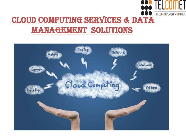 cloud computing services data management solutions n.