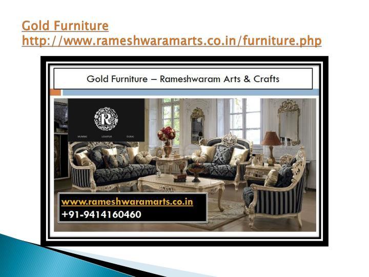 Gold furniture http www rameshwaramarts co in furniture php 1