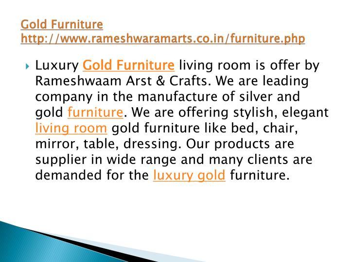 Gold furniture http www rameshwaramarts co in furniture php