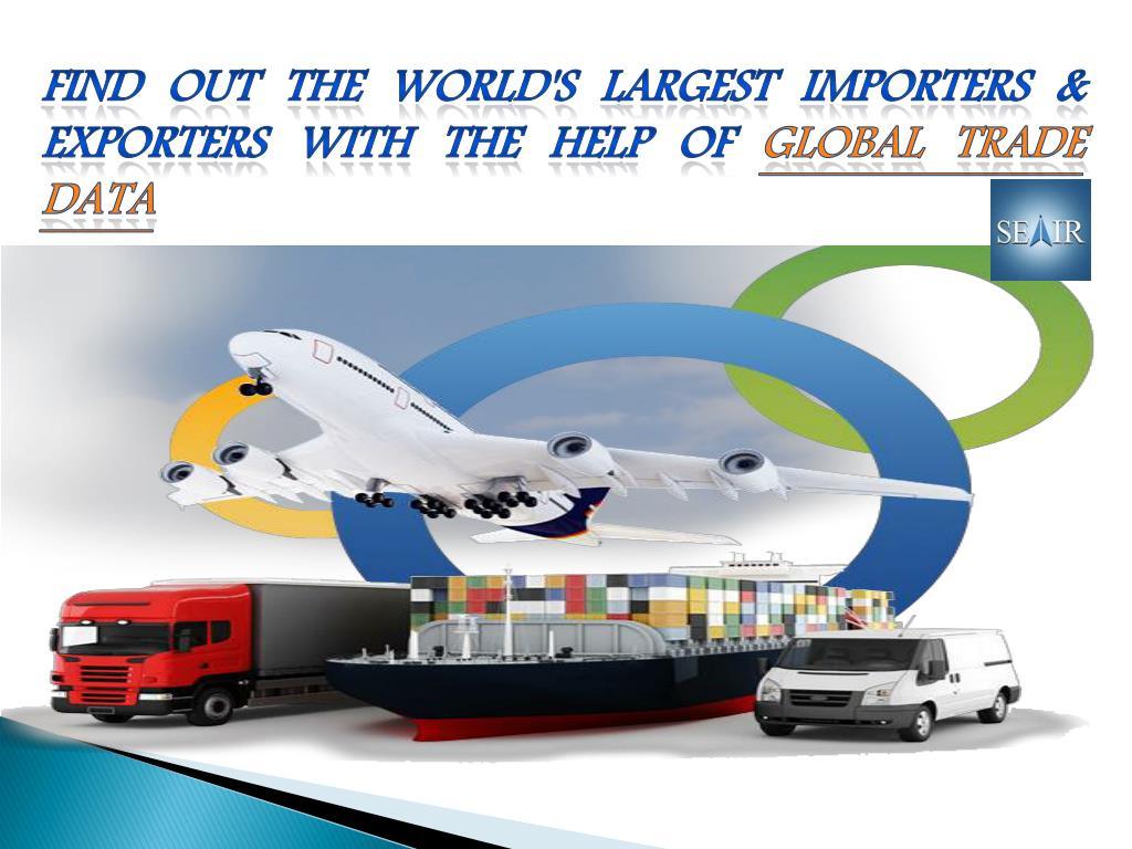 PPT - Find Right information about Global Export Import Data with