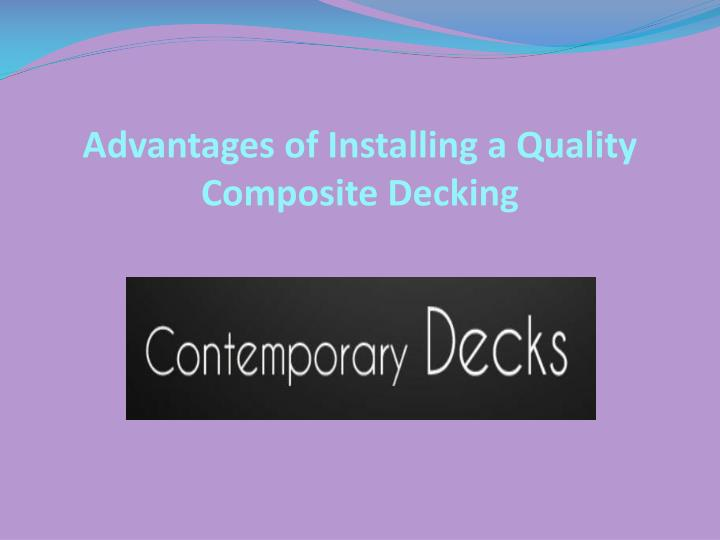 advantages of installing a quality composite decking n.